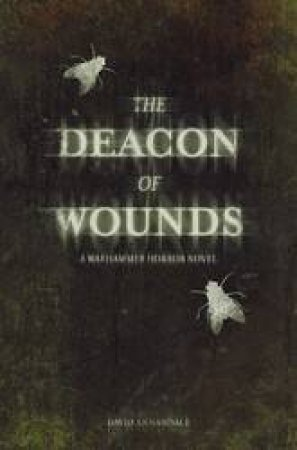 Warhammer Horror: Deacon Of Wounds by David Annandale