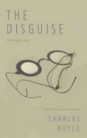 The Disguise by Charles Boyle & Christopher Reid