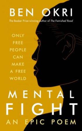 Mental Fight by Ben Okri