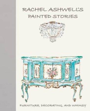 Rachel Ashwell's Painted Stories by Rachel Ashwell