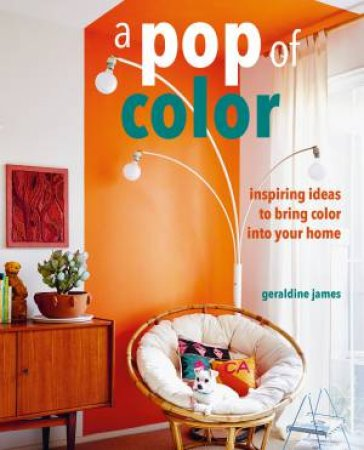 A Pop Of Color by Geraldine James