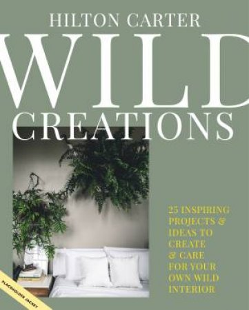 Wild Creations by Hilton Carter