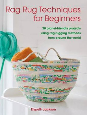 Rag Rug Techniques For Beginners
