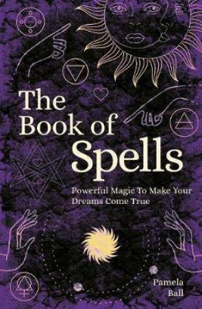 The Book Of Spells by Pamela Ball