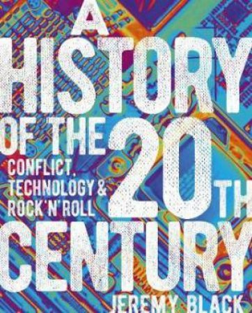 A History Of The 20th Century by Various