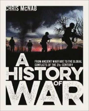 A History Of War by Chris McNab