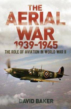 The Aerial War 1939-1945