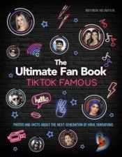 TikTok Famous  The Ultimate Fan Book