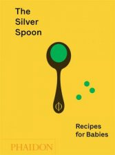 The Silver Spoon Recipes For Babies