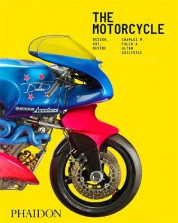 The Motorcycle: Desire, Art, Design