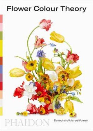 Flower Colour Theory by Darroch Putnam & Michael Putnam