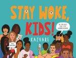 Stay Woke Kids