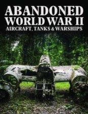 Abandoned World War 2 Aircraft Tanks  Warships