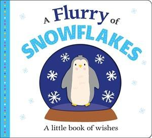 A Flurry Of Snowflakes by Roger Priddy