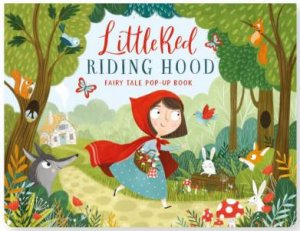 Fairy Tale Pop Up: Little Red Riding Hood by Various