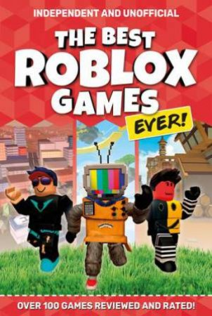 The Best Roblox Games Ever by Kevin Pettman