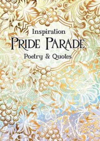 Pride Parade: Poetry And Quotes by Various