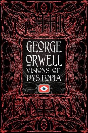 George Orwell Visions Of Dystopia