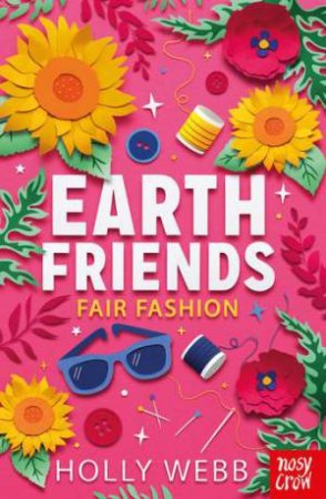 Earth Friends: Fair Fashion by Holly Webb