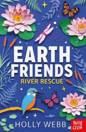 Earth Friends: River Rescue by Holly Webb
