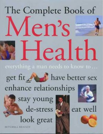 The Complete Book Of Men's Health by Various