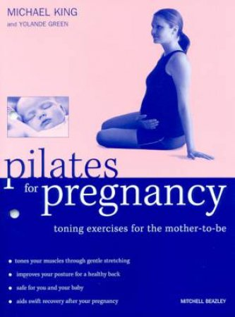 Pilates For Pregnancy by Michael King & Yolande Green