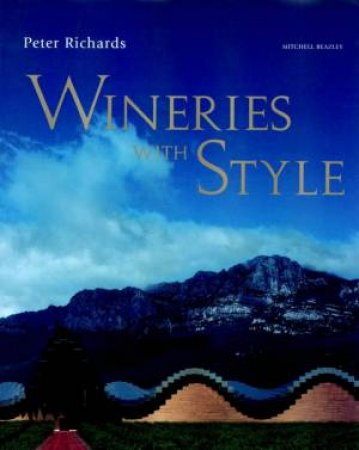 Wineries With Style by Peter Richards
