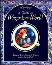 Wizardology: A Guide To Wizards Of The World by Various