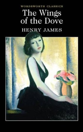 Wings of the Dove by JAMES HENRY