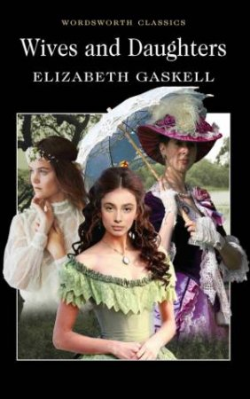 Wives and Daughters by GASKELL ELIZABETH