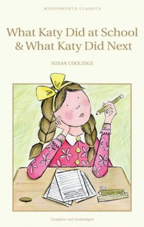 What Katy Did at School / What Katy Did Next by COOLIDGE SUSAN