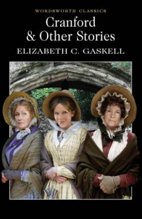 Cranford and Other Stories by Elizabeth Gaskell