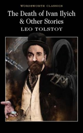 Death Of Ivan Ilyich And Other Stories by Leo Tolstoy