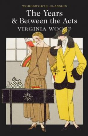 Years  /  Between the Acts by WOOLF VIRGINIA