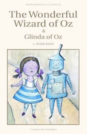 The Wonderful Wizard Of Oz / Glinda of Oz by L. Frank Baum