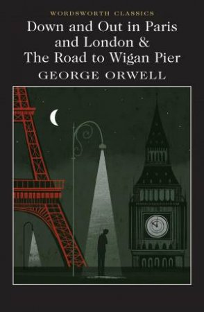 Down And Out In London And Paris & The Road To Wigan Pier