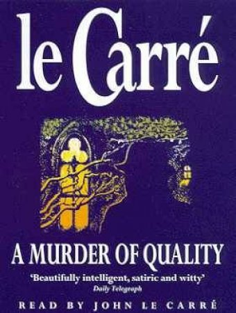 A Murder Of Quality - Cassette by John le Carre