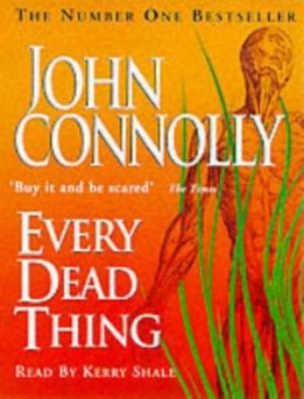 Every Dead Thing - Cassette by John Connolly
