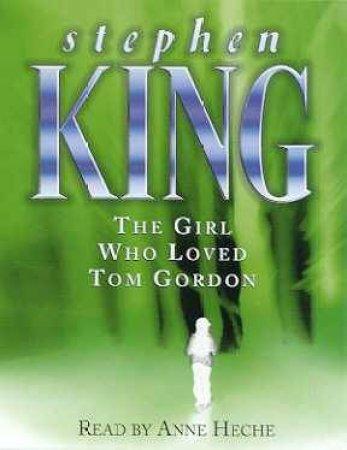 The Girl Who Loved Tom Gordon - Cassette by Stephen King