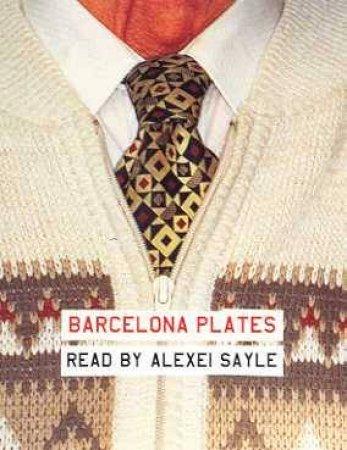 Barcelona Plates - Cassette by Alexei Sayle