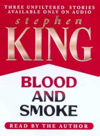 Blood And Smoke - Cassette by Stephen King
