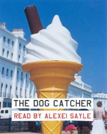 The Dog Catcher - Cassette by Alexei Sayle