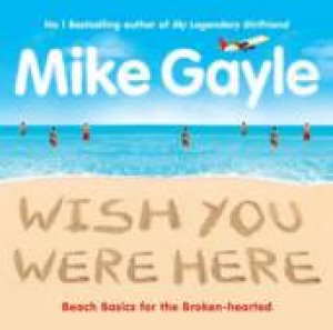Wish You Were Here CD by Mike Gayle