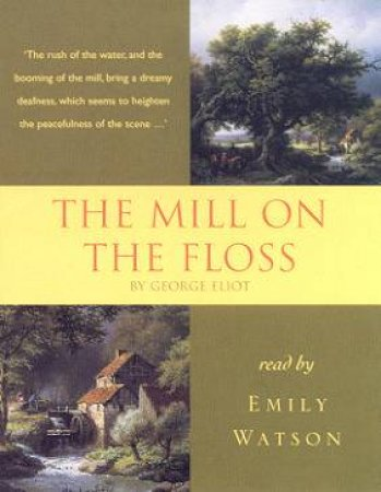 Hodder Audio Classics: The Mill On The Floss - Cassette by George Eliot