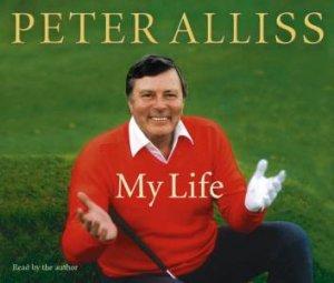 Peter Alliss: My Life by Peter Alliss