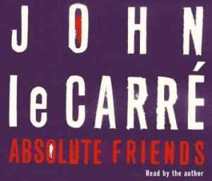 Absolute Friends - CD by John Le Carre