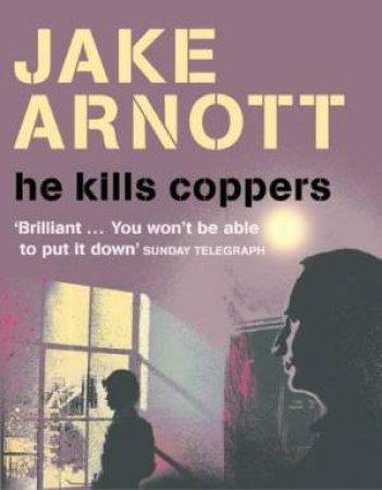 He Kills Coppers - CD by Jake Arnott