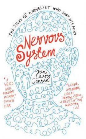 Nervous System: The Story Of A Novelist Who Lost His Mind by Jan Lars Jensen