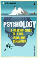 Psychology A Graphic Guide To Your Mind And Behaviour