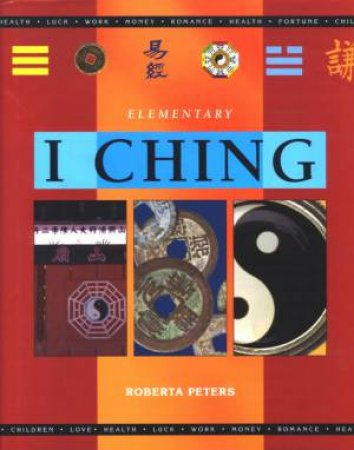 Elementary I Ching by Roberta Peters